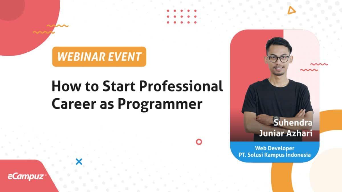 Webinar Seri 4: How to Start Professional Career as Programmer