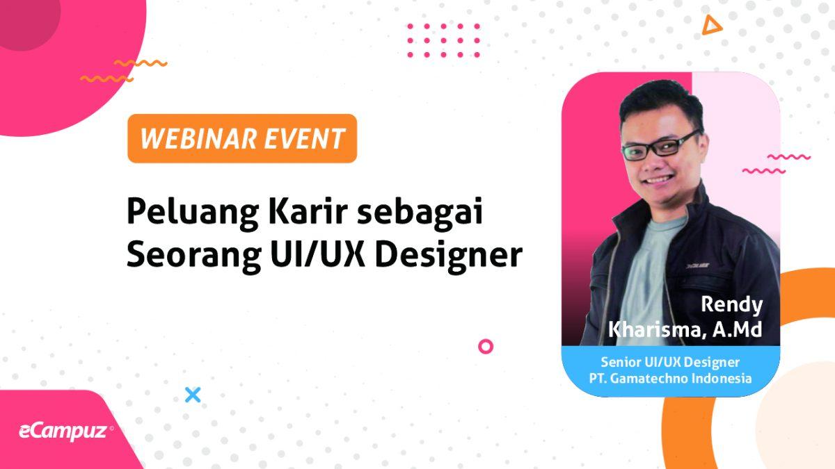 Webinar Series 11 Peluang Karir sebagai Seorang UI/UX Designer