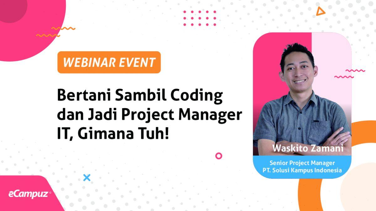 Webinar Series 13 Bertani Sambil Coding dan Jadi Project Manager IT, Gimana tuh?