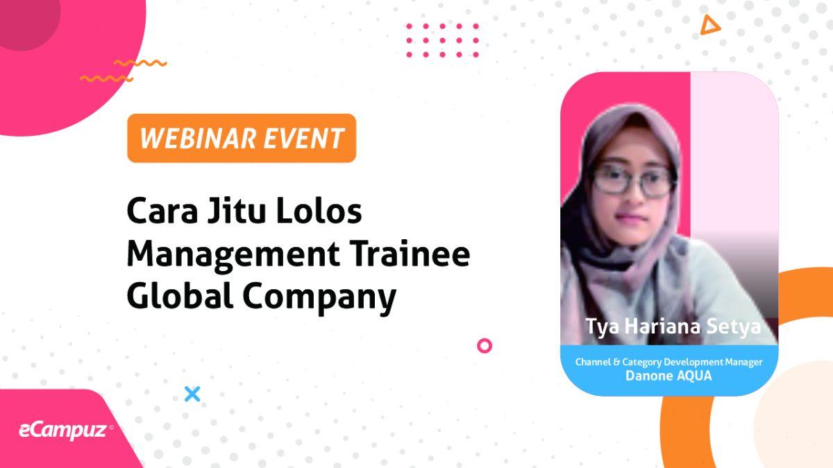 Webinar Series 19 Cara Jitu Lolos Management Trainee Global Company
