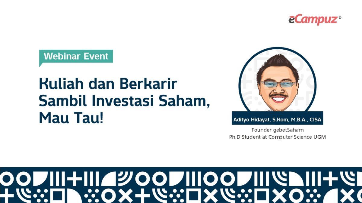 Webinar Series 23: Kuliah dan Berkarir Sambil Investasi Saham