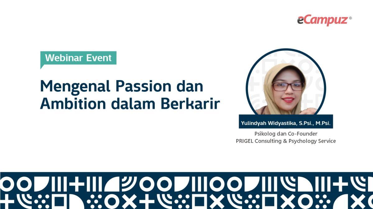 Webinar Seri 25: Mengenal Passion dan Ambition dalam Berkarier