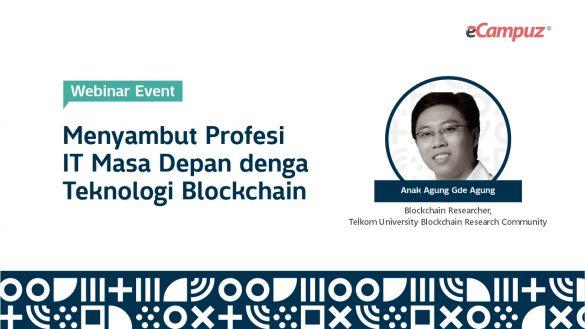 Webinar eCampuz Series 33 'Menyambut Profesi IT Masa Depan dengan Teknologi Blockchain' 3