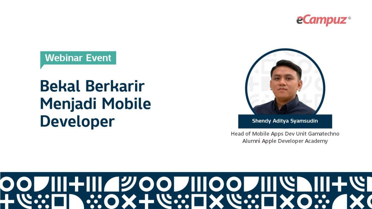 Webinar eCampuz Series 37 'Bekal Berkarir Menjadi Mobile Apps Developer'
